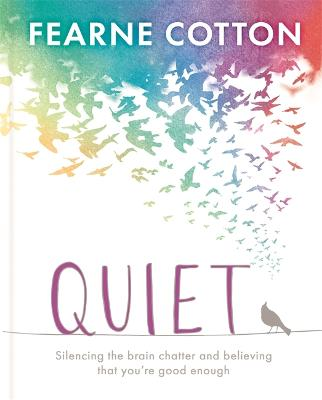 Quiet: Silencing the brain chatter and believing that you're good enough book
