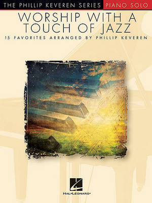 Worship with a Touch of Jazz by Phillip Keveren