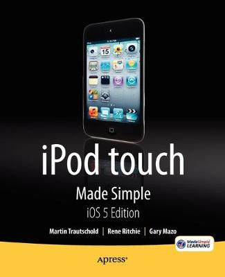 iPod touch Made Simple, iOS 5 Edition by Martin Trautschold