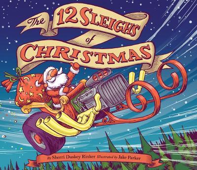 12 Sleighs of Christmas by Sherri Duskey Rinker