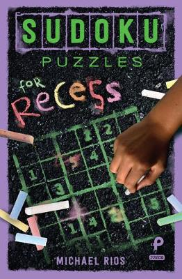 Sudoku Puzzles for Recess by Michael Rios
