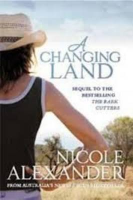 A Changing Land (1 Volume Set) by Nicole Alexander