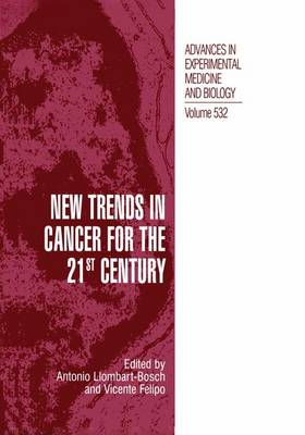 New Trends in Cancer for the 21st Century by Antonio Llombart-Bosch
