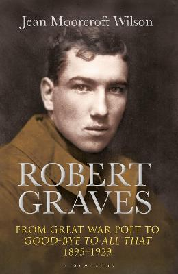 Robert Graves by Jean Moorcroft Wilson