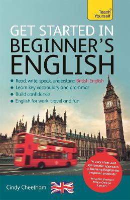 Beginner's English (Learn BRITISH English as a Foreign Language): A short four-skills foundation course in EFL / ESL by Cindy Cheetham