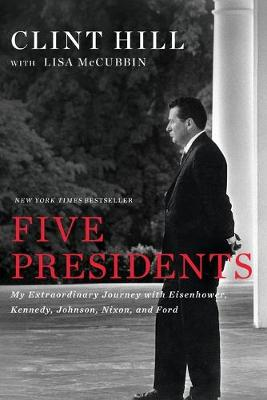 Five Presidents by Clint Hill