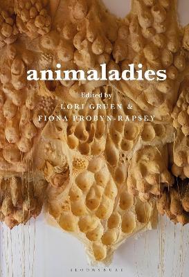 Animaladies: Gender, Animals, and Madness by Lori Gruen