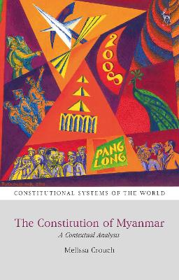 The Constitution of Myanmar: A Contextual Analysis by Dr Melissa Crouch