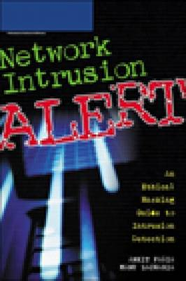 Intrusion Alert: An Ethical Hacking Guide to Intrusion Detection by Ankit Fadia