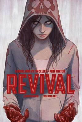Revival Deluxe Collection Volume 1 by Tim Seeley