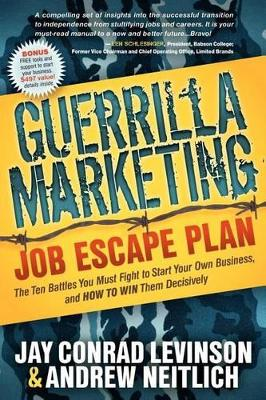 Guerrilla Marketing Job Escape Plan by Jay Conrad Levinson