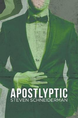 Apostlyptic by Steven Schneiderman