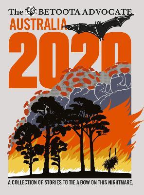 Australia 2020 by The Betoota Advocate
