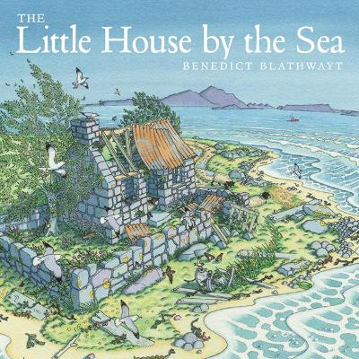 The Little House by the Sea by Benedict Blathwayt