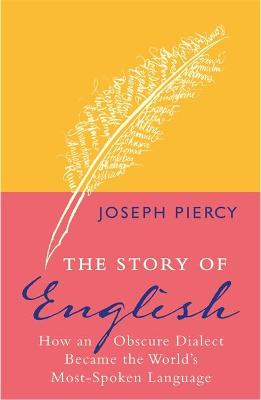 The Story of English by Joseph Piercy