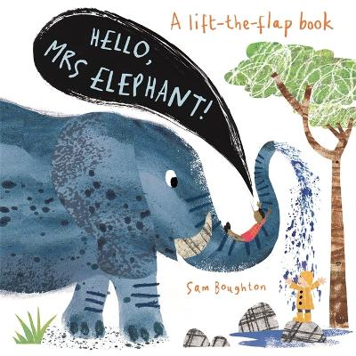 Hello, Mrs Elephant! by Sam Boughton