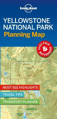 Lonely Planet Yellowstone National Park Planning Map by Lonely Planet
