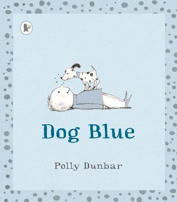 Dog Blue by Polly Dunbar