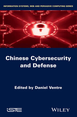 Chinese Cybersecurity and Cyberdefense by Daniel Ventre