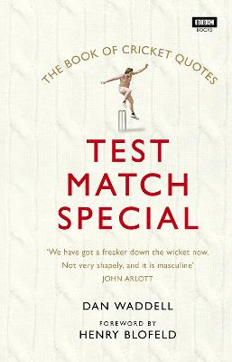 Test Match Special Book of Cricket Quotes by Dan Waddell