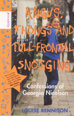 Angus, Thongs and Full-frontal Snogging: Confessions of Georgia Nicolson by Louise Rennison