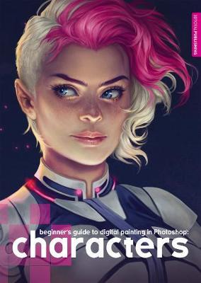 Beginner's Guide to Digital Painting: Characters by Derek Stenning