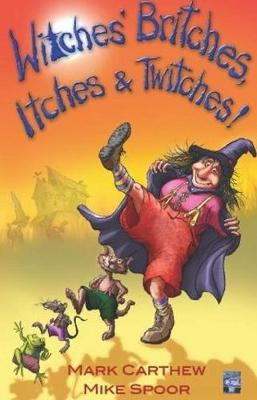 Witches' Britches, Itches & Twitches! by Mark Carthew