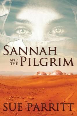 Sannah and the Pilgrim by Sue Parritt