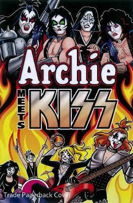 Archie Meets Kiss: Collector's Edition by Dan Parent