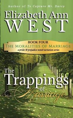 The Trappings of Marriage by Elizabeth Ann West