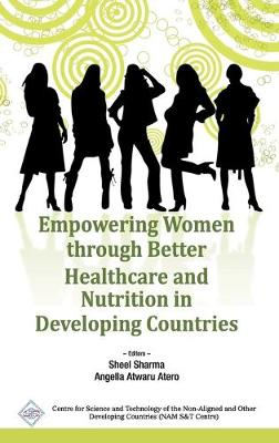 Empowering Women Through Better Healthcare and Nutrition in Developing Countries/Nam S&T Centre by Sheel Sharma