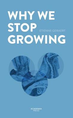 Why We Stop Growing by Etienne Geraert