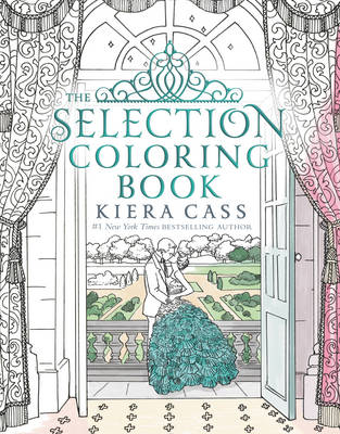 Selection Coloring Book by Kiera Cass