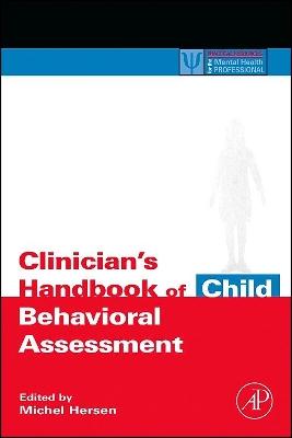 Clinician's Handbook of Child Behavioral Assessment book