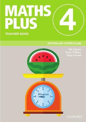 Maths Plus Australian Curriculum Teacher Book 4, 2020 by Pat Lilburn