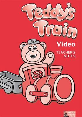 Teddy's Train Video: Teaching Notes by Lorena Roberts