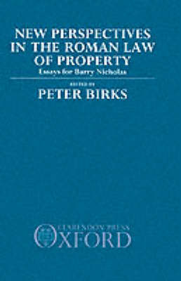 New Perspectives in the Roman Law of Property by Peter Birks