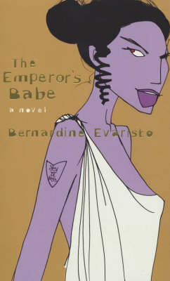 The Emperor's Babe: A Novel by Bernardine Evaristo