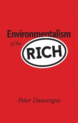 Environmentalism of the Rich by Peter Dauvergne