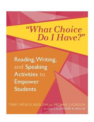 What Choice Do I Have? by Terry Bigelow