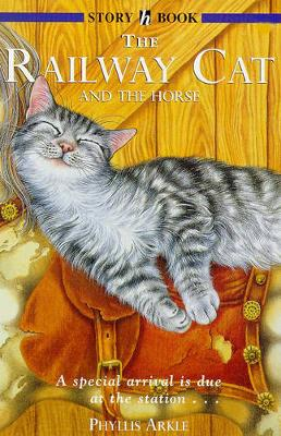 Railway Cat And The Horse by Phyllis Arkle
