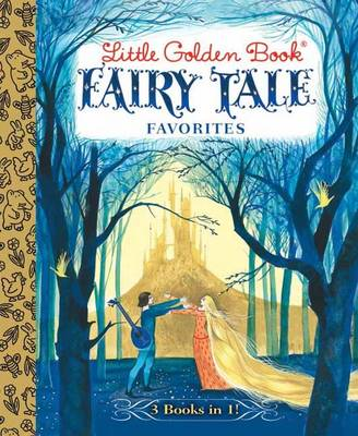 Little Golden Book Fairy Tale Favorites by Grimm Brothers