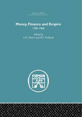 Money, Finance and Empire by A.N. Porter