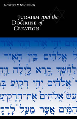 Judaism and the Doctrine of Creation by Norbert M. Samuelson