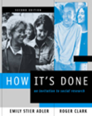 How it's Done: An Invitation to Social Research with Infotrac by Emily Stier Adler