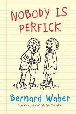 Nobody is Perfick by Bernard Waber