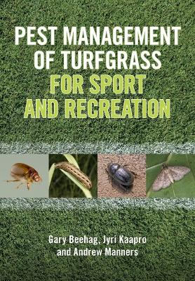 Pest Management of Turfgrass for Sport and Recreation by Gary Beehag