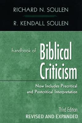 Handbook of Biblical Criticism, Third Edition, Revised & Expanded by Richard N. Soulen