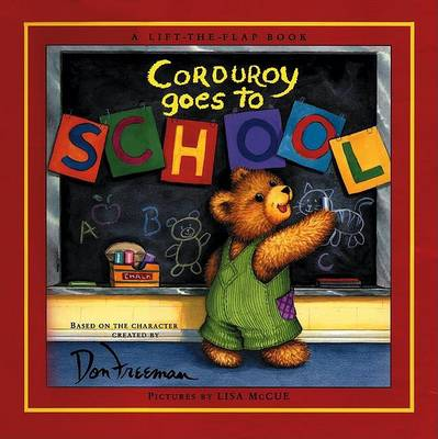 Corduroy Goes to School by Don Freeman