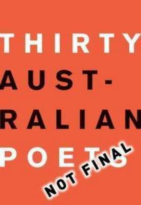 Thirty Australian Poets by Felicity Plunkett